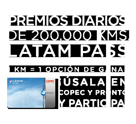 COPEC y LATAMPASS sortean diariamente 200.000 Kms.!!
